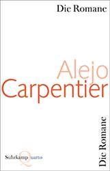 Buchumschlag: Alejo Carpentier, Die Romane (Suhrkamp 2011)