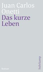 Buchumschlag: Juan Carlos Onetti, Das kurze Leben (Suhrkamp Taschenbuch 2017)